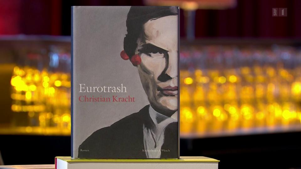 Um dieses Buch geht's: «Eurotrash» von Christian Kracht