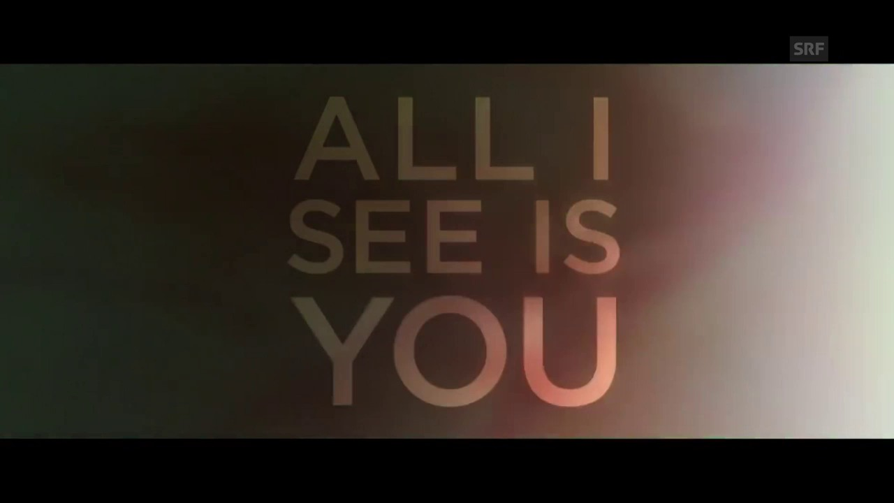 «All I See Is You»
