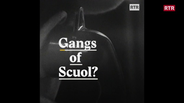 Laschar ir video «Gangs of Scuol?»