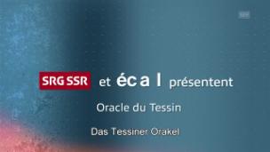 Video «Das Tessiner Orakel» abspielen