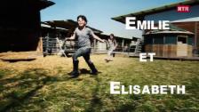 Laschar ir video «Emilie ed Elisabeth»