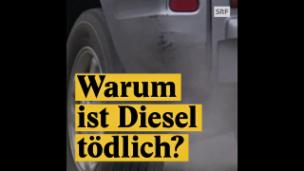 Video «Warum ist Diesel tödlich?» abspielen