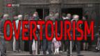 Video «FOKUS: Zu viel Tourismus?» abspielen