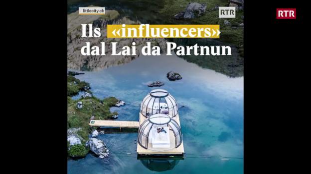 "Laschar ir video «Ils ""influencers"" dal Lai da Partnun»"