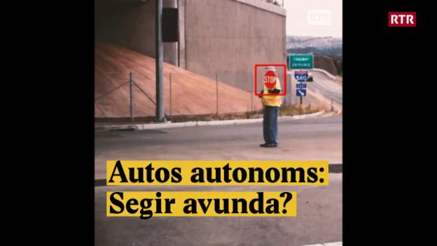 Laschar ir video «Autos autonoms: Segir avunda?»