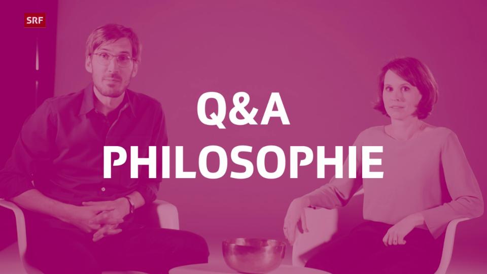Philosophie Q & A: Eure Fragen beantwortet   Teil 1