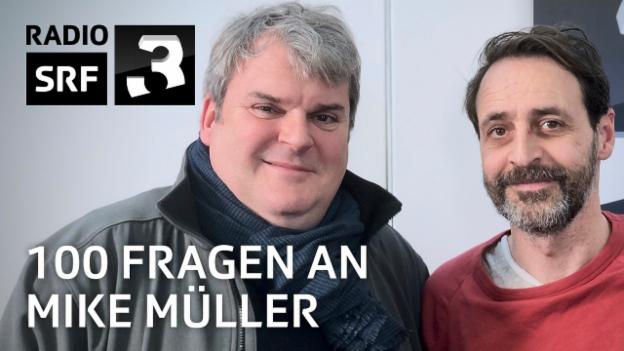 Video «100 Fragen an Mike Müller» abspielen
