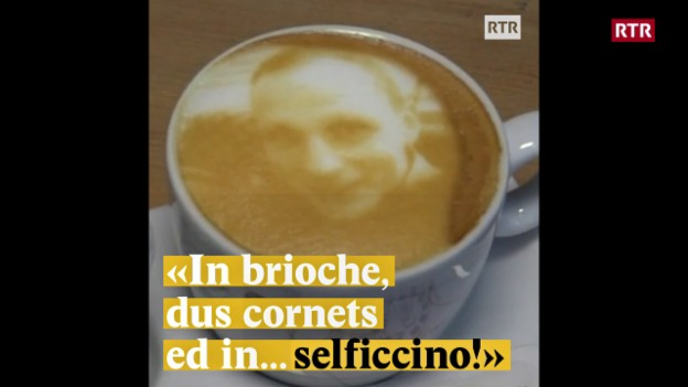 "Laschar ir video «""In brioche, dus cornets ed in...selficcino!""»"