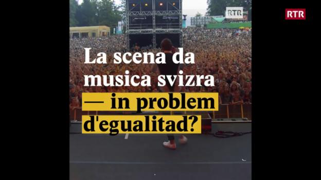 Laschar ir video «La scena da musica svizra - in problem degualitad?»