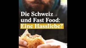 Video «Eine Schweizer Hassliebe: Fast Food» abspielen