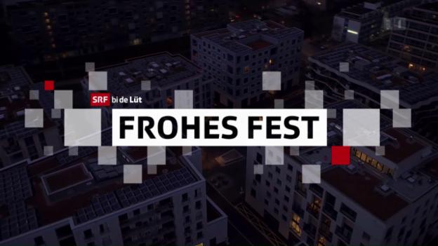 Video ««SRF bi de Lüt – Frohes Fest»» abspielen