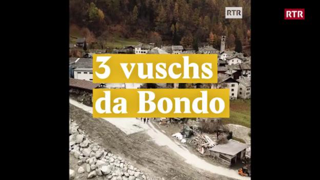 Laschar ir video «3 vuschs da Bondo»