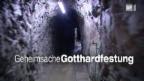 Video «Geheimsache Gotthardfestung.» abspielen