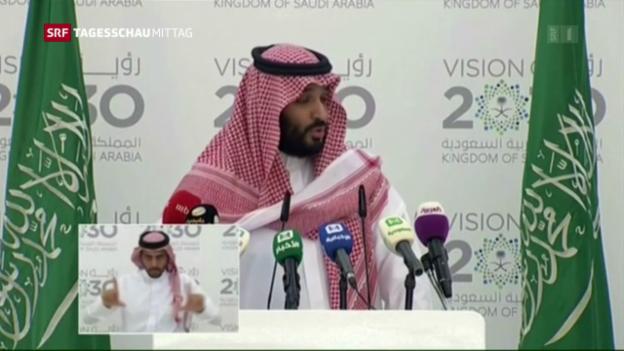 Video «Saudi-Arabien will von «Sucht» nach schwarzem Gold wegkommen» abspielen