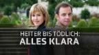 Video Heiter bis tödlich: Alles Klara vom 27.06.2017 abspielen.