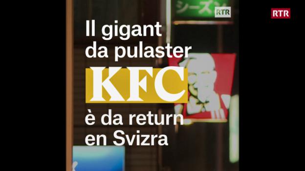 Laschar ir video «KFC è da return en Svizra»