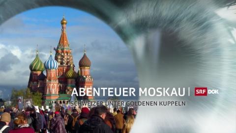 DOK – Abenteuer Moskau