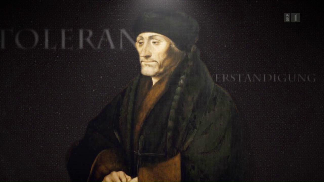 Erasmus der Erneuerer - Basel feiert den grossen Humanisten