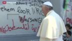 Video «Papst Franziskus im Heiligen Land» abspielen