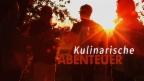 Video Kulinarische Abenteuer vom 27.06.2017 abspielen.