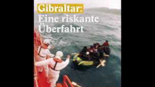 Video «Gibraltar: Eine gefährliche Überfahrt» abspielen