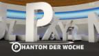 Video «Phantom der Woche» abspielen
