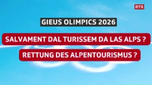 Laschar ir video «La discussiun gieus olimpics 2026: «Salvament dal turissem da las alps?» (2/3)»