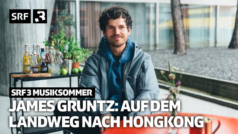 James Gruntz: «Ich wollte auf dem Landweg nach Hongkong»