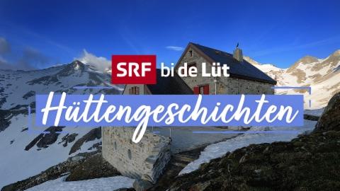 SRF bi de Lüt – Hüttengeschichten