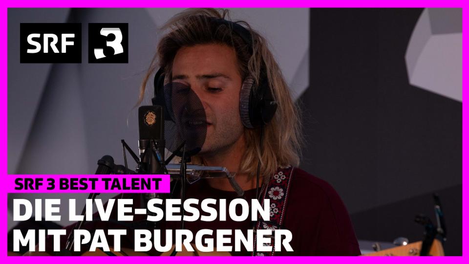 Die Livesession von SRF 3 Best Talent Pat Burgener - «Dollar»