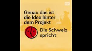 Video «Die Schweiz spricht» abspielen