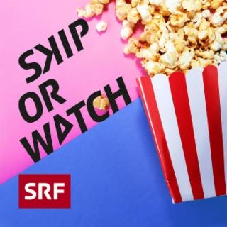Skip or Watch