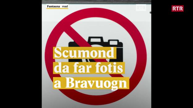 Laschar ir video «Scumond da far fotis a Bravuogn»