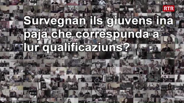 Laschar ir video «Generation What - Has ti il sentiment che ti survegnias ina paja che correspundia a tias qualificaziuns?»