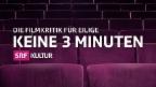 Keine 3 Minuten – Die Filmkritik für Eilige