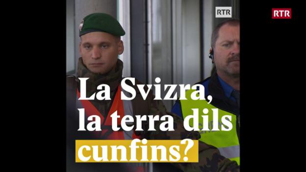Laschar ir video «La Svizra, la terra dils cunfins?»