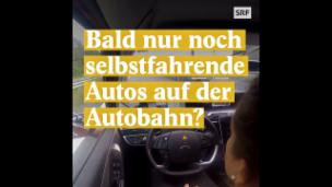 Video «Bald nur noch selbstfahrende Autos auf der Autobahn?» abspielen