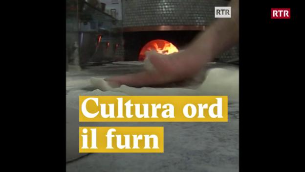 Laschar ir video «Cultura ord il furn»