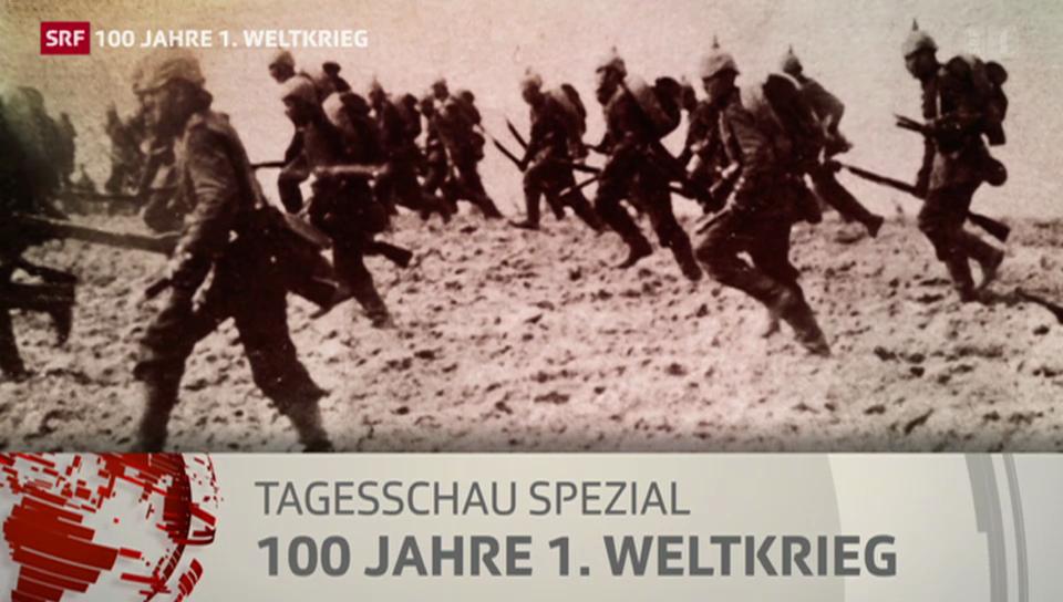 Tagesschau Spezial: 100 Jahre 1. Weltkrieg