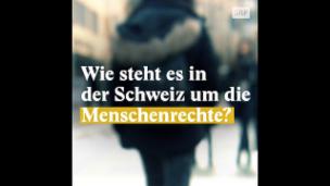 Video «Wie steht es in der Schweiz um die Menschenrechte?» abspielen