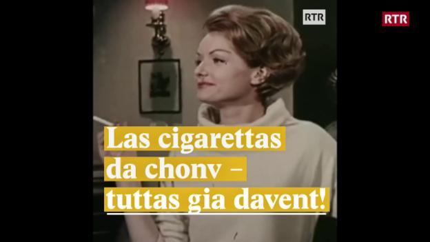 Laschar ir video «Las cigarettas da chonv - tuttas gia davent!»