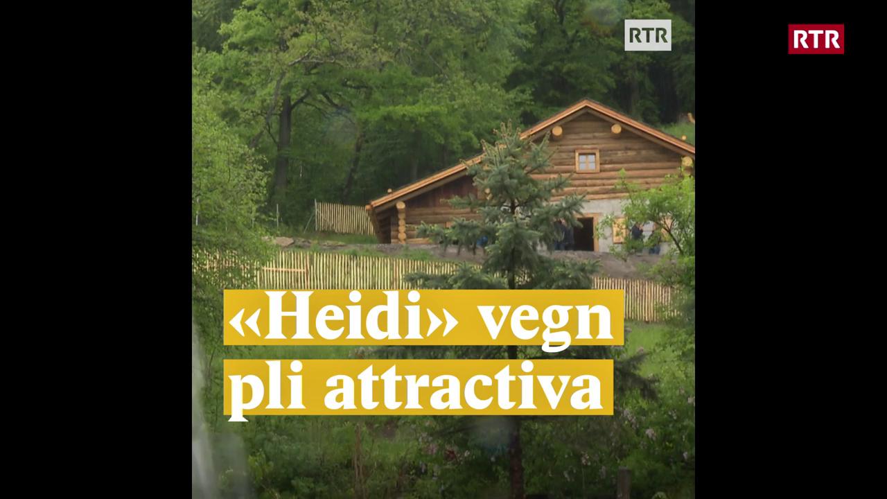 «Heidi» vegn pli attractiva