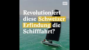 Video «Revolutioniert diese Schweizer Erfindung die Schifffahrt?» abspielen