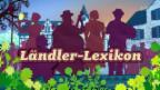 Video «Ländler-Lexikon» abspielen