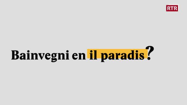 Laschar ir video «Explainer: La Svizra, veramain il paradis?»