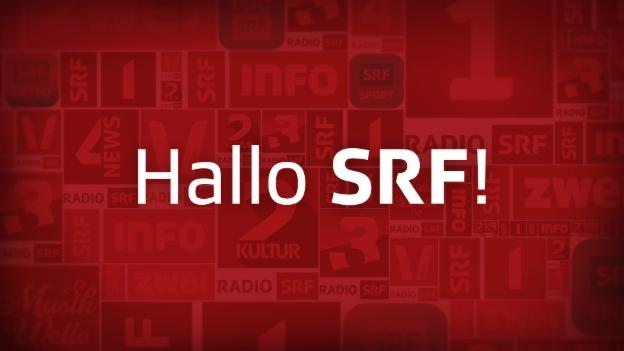 Hallo SRF!