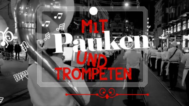 Video «Mit Pauken und Trompeten (1/4)» abspielen