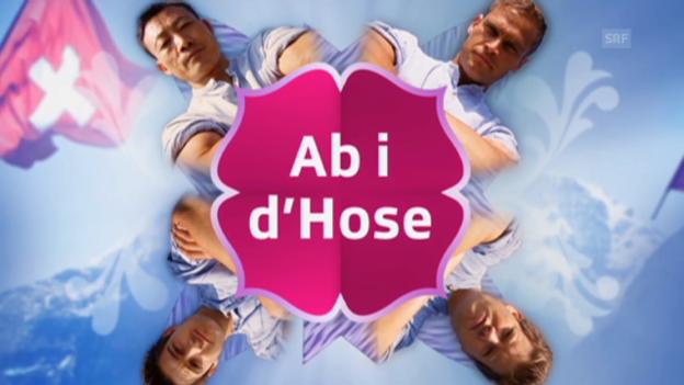 Video ««Ab i d'Hose» – ein kleiner Vorgeschmack» abspielen