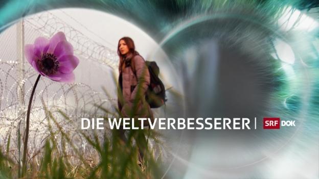 Video «Die Weltverbesserer – Folge 5» abspielen
