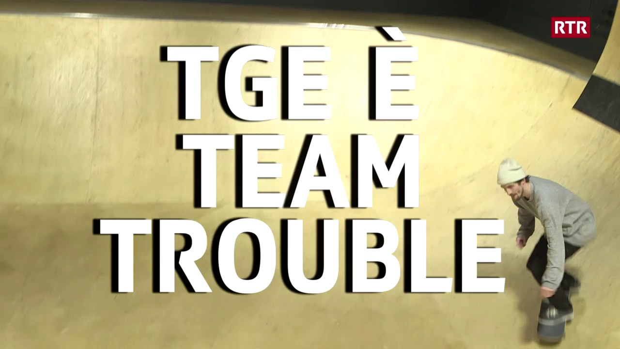 Tge è Team Trouble?